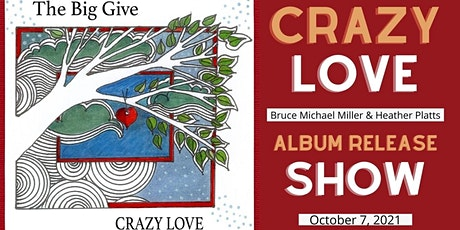 """Crazy Love """"The Big Give"""" Album Release Show tickets"""