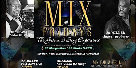 MIX FRIDAYS Grown & Sexy Experience by JUSTE PEHOUA, ZO Miller & DJ SUPAMAN tickets