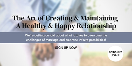 The Art of Creating & Maintaining A Healthy & Happy Relationship tickets