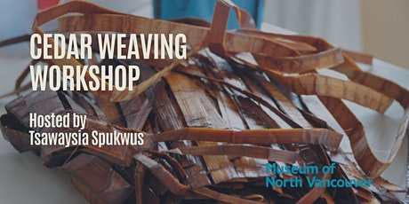 Cedar Weaving Workshop with Tsawaysia Spukwus tickets