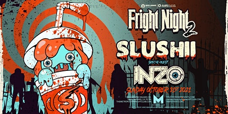Fright Night Pt. 2 ft SLUSHII & INZO - Live at The Metropolitan! tickets