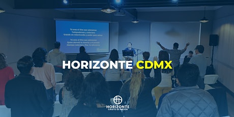 Reunión presencial Horizonte CDMX 5:00 PM entradas