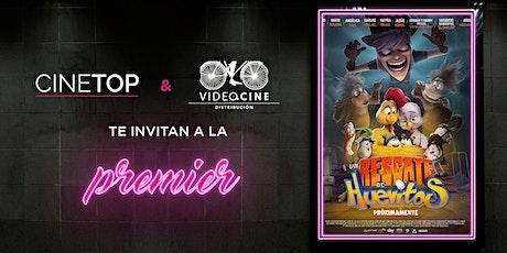 "Premier  Cinetop Azcapotzalco ""Un Rescate de huevitos"" boletos"