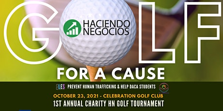 GOLF FOR A CAUSE: 1st Charity Golf Tournament by Haciendo Negocios tickets