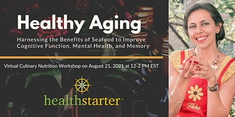 Healthy Aging: Harnessing the Benefits of Seafood tickets