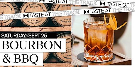 Taste At The Track - Bourbon & BBQ tickets