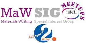 MaWSIG / ELT Teacher 2 Writer MeetUp