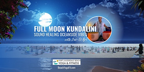 Full Moon Kundalini Sound Healing Ocean Vibes on Ft Lauderdale Beach tickets