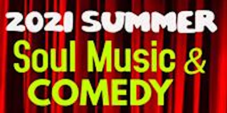 2021 Summer Soul Music & Comedy Festival tickets