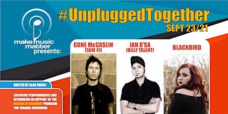 #UnpluggedTogether with Cone McCaslin, Ian D'Sa, Blackbird, David Bottrill tickets