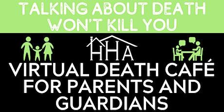 HHA Parents and Guardians Death Café tickets