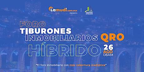 Foro Tiburones Inmobiliarios Híbrido Querétaro boletos