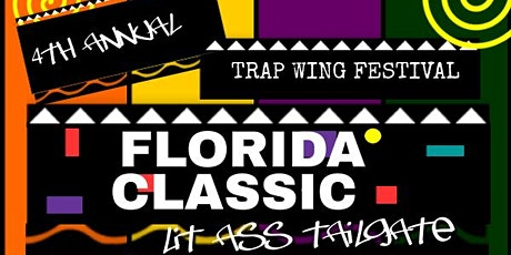 4th Annual Florida Classic Lit Ass Tailgate Powered By Trap Wing Festival tickets