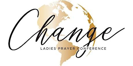 CHANGE  Ladies Prayer Conference tickets