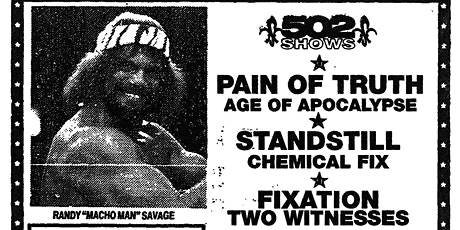 Pain Of Truth, Age Of Apocalypse, Stand Still, Chemical Fix, AND MORE tickets