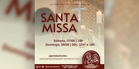 19º Domingo do Tempo Comum/ Santa Missa, Domingo, 08h ingressos