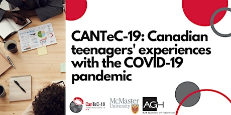 CANTeC-19: Canadian Teenagers' Experiences with the COVID-19 Pandemic tickets
