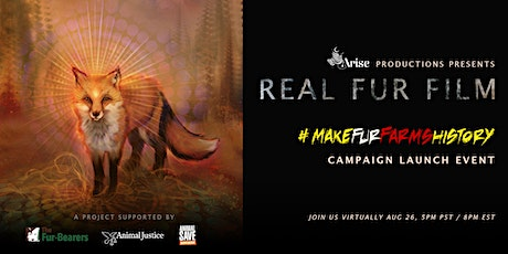 REAL FUR Film: #MakeFurFarmsHistory Campaign Launch Event tickets