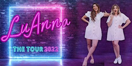 LuAnna: The Tour 2022 - Cardiff tickets