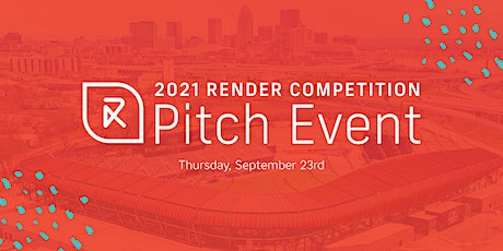 2021 Render Competition Pitch Event tickets