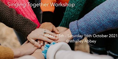 Singing Together Workshop (Residential Event Option) tickets