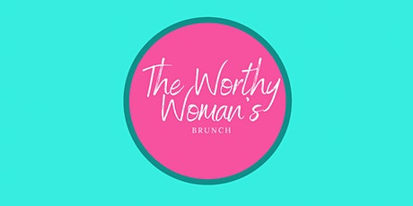 The Worthy Woman's Brunch tickets