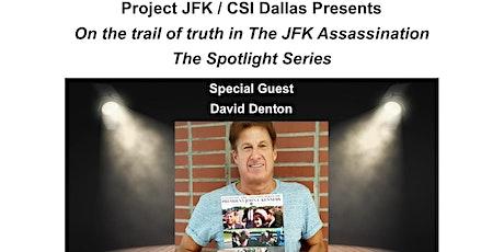 Project JFK/CSI Dallas The Journey -Spotlight Series featuring David Denton tickets