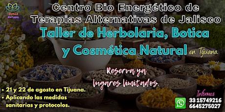 Taller de herbolaria, botica y cosmética natural , Agosto 21 en Tijuana- boletos
