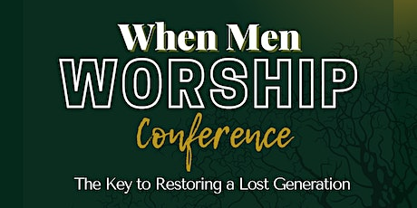 When Men Worship Conference tickets