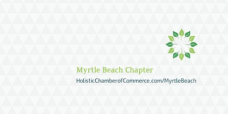 Holistic Chamber of Commerce Myrtle Beach Chapter Monthly Meeting tickets