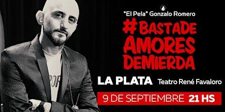 El Pela Gonzalo Romero #BastaDeAmoresDeMierda LA PLATA entradas