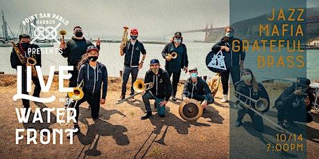 LIVE ON THE WATERFRONT - Jazz Mafia: Grateful Brass tickets