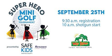 Safe Kids Super Hero Mini Golf Fundraiser tickets