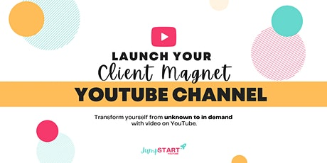 Launch Your Client Magnet YouTube Channel boletos