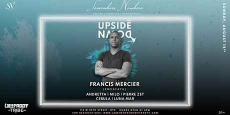Francis Mercier & Friends At Somewhere Nowhere   Sun, August 15th tickets