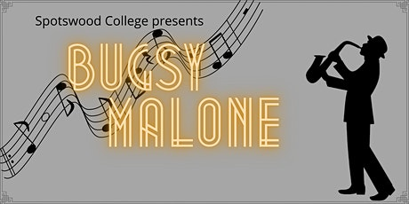 Spotswood College presents Bugsy Malone tickets