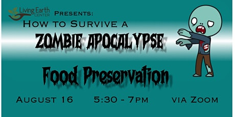 Surviving the Zombie Apocalypse - Food Preservation tickets