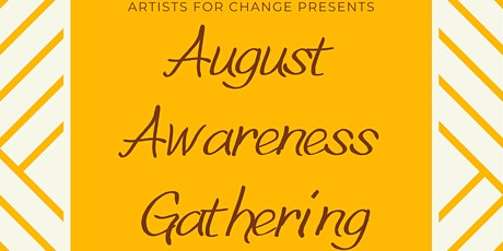 Artists for Change - August  Awareness Gathering tickets