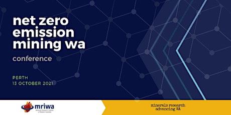 Net Zero Emission Mining WA  2021 tickets