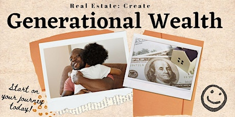 Generational Wealth in Real Estate ! | Introduction.. tickets