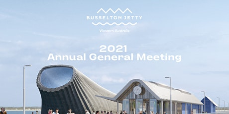 Busselton Jetty Inc 2021 AGM tickets