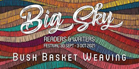 Bush Basket Weaving Workshop tickets