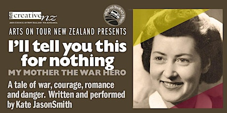 I'll tell you this for nothing - My Mother was a War Hero tickets