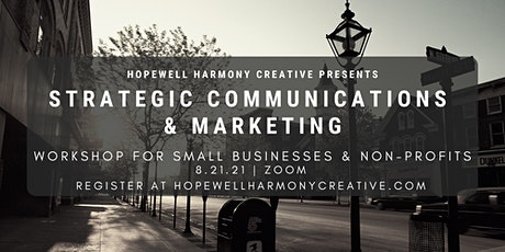 Strategic Communications and Marketing for Small Businesses & Non-Profits tickets