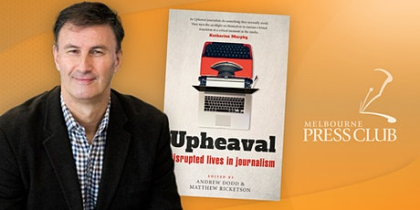 Upheaval: Disrupted lives in journalism tickets