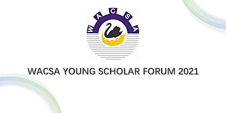 WACSA YOUNG SCHOLAR FORUM 2021 tickets