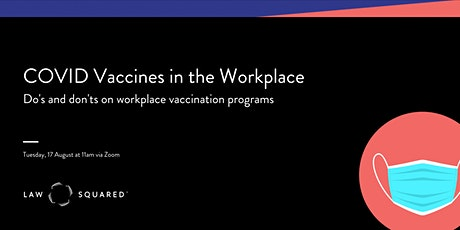 Webinar: COVID Vaccines in the Workplace tickets