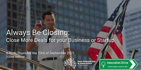 Always Be Closing - CLOSE MORE DEALS FOR YOUR STARTUP tickets