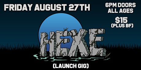 HEXE LAUNCH GIG tickets