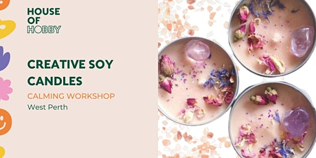 Creative Soy Candles - Relaxing creative workshop tickets